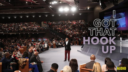 I Got That Hook Up | Bishop T.D. Jakes | Audio by The Potter's House of Dallas
