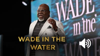 Instant Access to Wade In The Water - AUDIO from the Gospel Hidden in the Tent Series by The Potter's House of Dallas, powered by Intelivideo