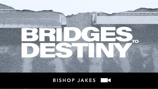 Bridges to Destiny | Video | The Pacemaker Series by The Potter's House of Dallas
