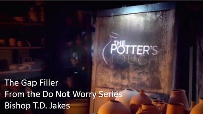 Instant Access to The Gap Filler Bishop T.D. Jakes Video by The Potter's House of Dallas, powered by Intelivideo