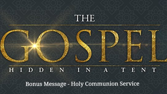 Instant Access to Holy Communion - Bonus Message from The Gospel Hidden In The Tent Series by The Potter's House of Dallas, powered by Intelivideo
