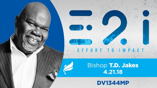 BISHOP T.D. JAKES - 4/21/18 - Video by The Potter's House of Dallas, powered by Intelivideo