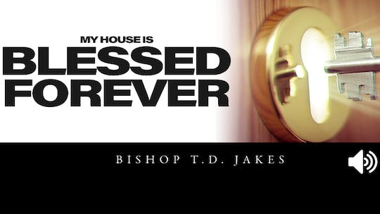 My House is Blessed Forever | Video | Bishop Tudor Bismark by The Potter's House of Dallas