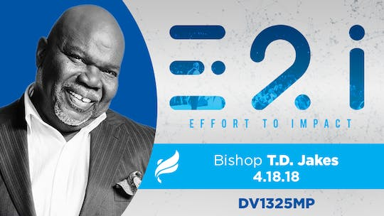 IPL '18 BISHOP T. D. JAKES - 4/18/18 - Video by The Potter's House of Dallas