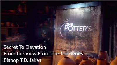 Instant Access to Secret to Elevation | Bishop T.D. Jakes | Video by The Potter's House of Dallas, powered by Intelivideo