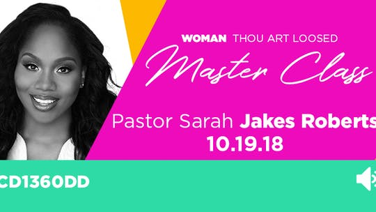 WTAL 2018 Pastor Sarah Jakes Roberts - Audio by The Potter's House of Dallas