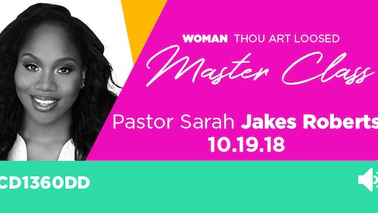 WTAL 2018 Pastor Sarah Jakes Roberts - Audio by The Potter's House of Dallas, powered by Intelivideo