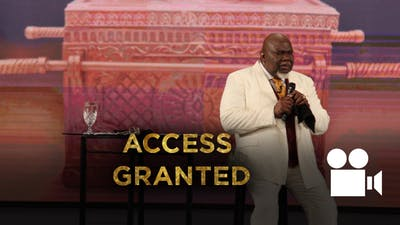 Instant Access to Access Granted VIDEO from the Gospel Hidden in The Tent Series by The Potter's House of Dallas, powered by Intelivideo