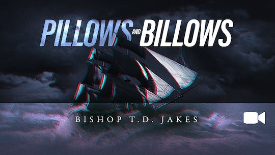 Pillows and Billows | Bishop T.D. Jakes | Audio by The Potter's House of Dallas
