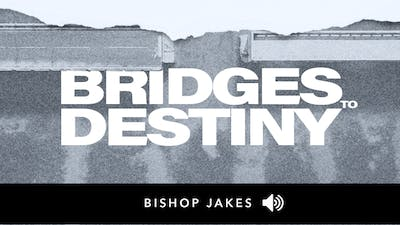 Bridges to Destiny | Audio | The Pacemaker Series by The Potter's House of Dallas