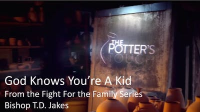 God Knows You're A Kid | Bishop T.D. Jakes | Video by The Potter's House of Dallas