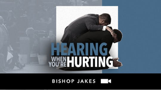 Hearing When You're Hurting! Video by The Potter's House of Dallas