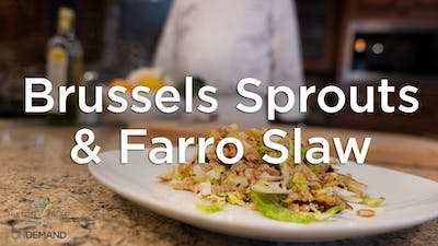 Warm Brussels Sprouts & Farro Slaw by Hilton Head Health ONDEMAND