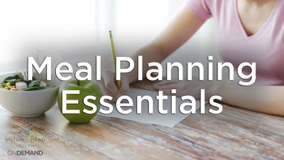Using the Building Blocks for Successful Meal Planning by Hilton Head Health ONDEMAND