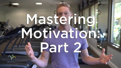 Mastering Motivation: Part 2 by Hilton Head Health ONDEMAND