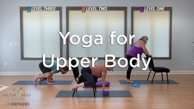 Yoga For Upper Body by Hilton Head Health ONDEMAND