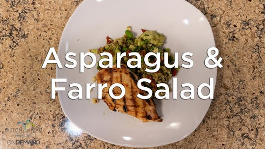 Roasted Asparagus and Farro Salad by Hilton Head Health ONDEMAND