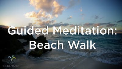 Guided Meditation: Beach Walk by Hilton Head Health ONDEMAND