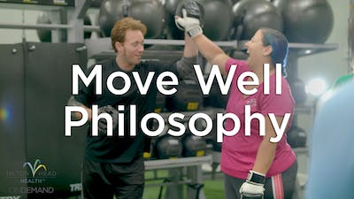 Move Well Philosophy by Hilton Head Health ONDEMAND