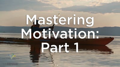 Mastering Motivation: Part 1 by Hilton Head Health ONDEMAND