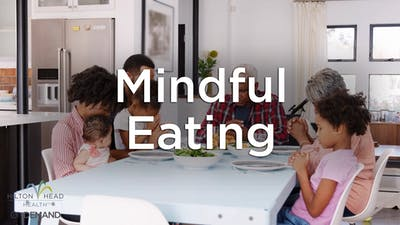 Introduction to Mindful Eating by Hilton Head Health ONDEMAND