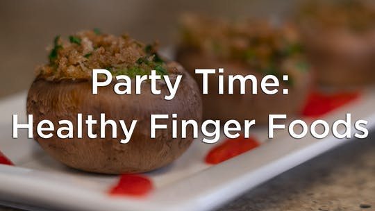Party Time: Healthy Finger Foods by Hilton Head Health ONDEMAND