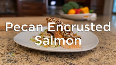 Pecan Encrusted Salmon by Hilton Head Health ONDEMAND