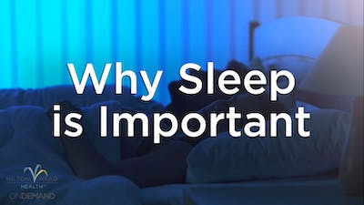 Why Sleep is Important by Hilton Head Health ONDEMAND