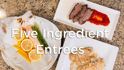 5 Ingredient Entrees by Hilton Head Health ONDEMAND