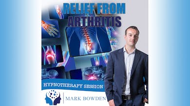 3. Relief From Arthritis - Bedtime Recording by Mark Bowden Ltd