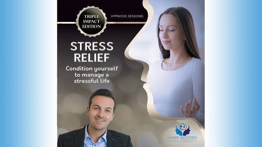Stress Relief - Triple Impact Edition by Mark Bowden Ltd, powered by Intelivideo