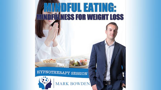 Instant Access to Mindful Eating by Mark Bowden Ltd, powered by Intelivideo