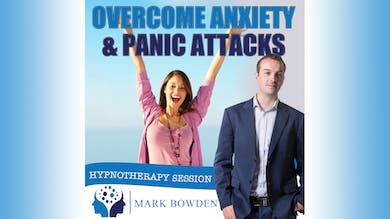3-Mark Bowden-How To Deal With And Overcome Anxiety And Panic Attacks - Bedtime Recording by Mark Bowden Ltd