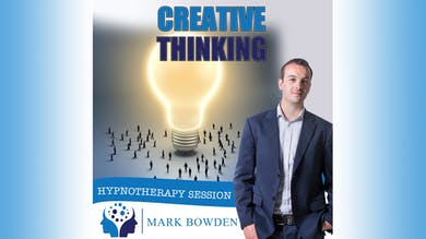 3. Creative Thinking - Bedtime Recording by Mark Bowden Ltd