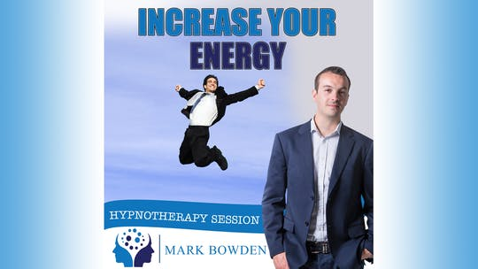 Instant Access to Increase Your Energy by Mark Bowden Ltd, powered by Intelivideo