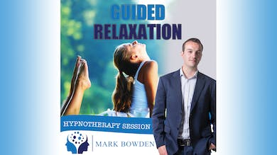 3. Guided Relaxation (Bedtime Recording) by Mark Bowden Ltd