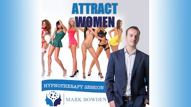 2. Attract Women - Daytime Recording by Mark Bowden Ltd