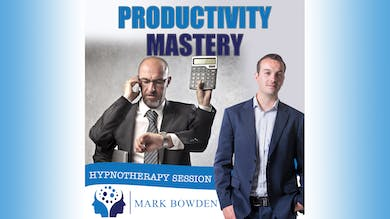 3. Productivity Mastery - Bedtime Recording by Mark Bowden Ltd