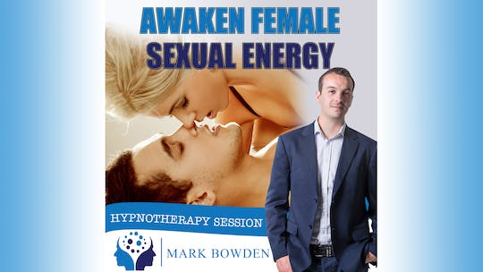 Instant Access to Awaken Female Sexual Energy by Mark Bowden Ltd, powered by Intelivideo