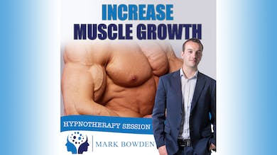 1. Increase Muscle Growth - Introduction by Mark Bowden Ltd
