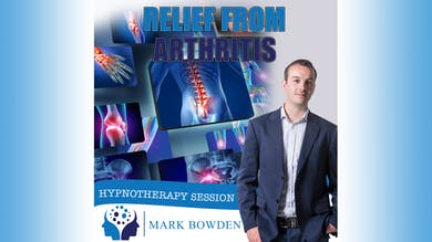 2. Relief From Arthritis - Daytime Recording by Mark Bowden Ltd