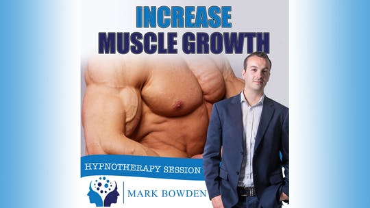 Instant Access to Increase Muscle Growth by Mark Bowden Ltd, powered by Intelivideo