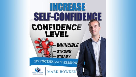Instant Access to Increase Self Confidence by Mark Bowden Ltd, powered by Intelivideo