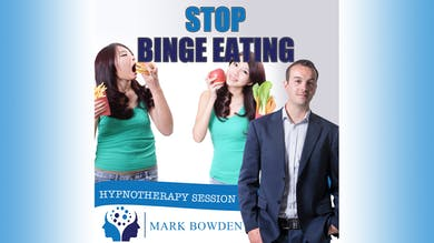 3. Stop Binge Eating - Bedtime Recording by Mark Bowden Ltd