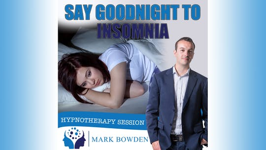 Instant Access to Say Goodnight to Insomnia Hypnosis Audio by Mark Bowden Ltd, powered by Intelivideo