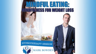 2. Mindful Eating - Daytime Recording by Mark Bowden Ltd