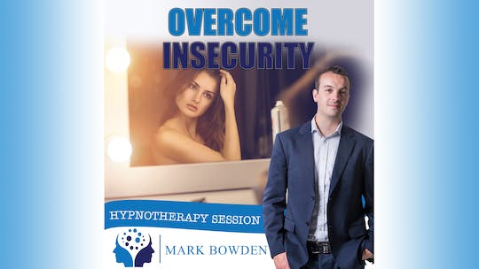 Instant Access to Overcome Insecurity by Mark Bowden Ltd, powered by Intelivideo