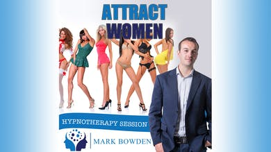 3. Attract Women - Bedtime Recording by Mark Bowden Ltd
