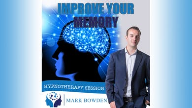 3. Improve Your Memory - Bedtime Recording by Mark Bowden Ltd