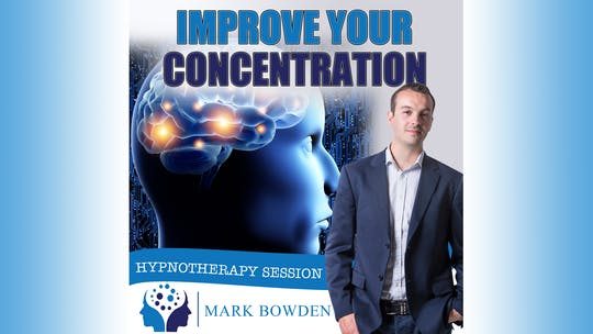 Instant Access to Improve Your Concentration by Mark Bowden Ltd, powered by Intelivideo